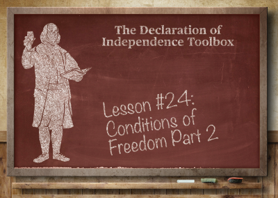 Lesson #24: Conditions of Freedom Part 2